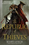 The Republic of Thieves (Gentleman Bastard #3) - Scott Lynch