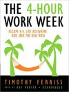 The 4-Hour Workweek: Escape 9-5, Live Anywhere, and Join the New Rich (MP3 Book) - Timothy Ferriss, Ray Porter