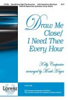 Draw Me Close/I Need Thee Every Hour - Mark Hayes, Kelly Carpenter