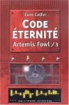Code Eternité - Eoin Colfer, Jean-François Ménard