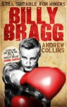 Billy Bragg: Still Suitable for Miners - Andrew Collins