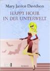 Happy Hour in der Unterwelt - MaryJanice Davidson, Stefanie Zeller