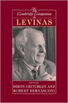 The Cambridge Companion to Levinas (Cambridge Companions to Philosophy) - Simon Critchley