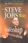 The Steve Jobs Way - iLeadership for a New Generation - Jay Elliot