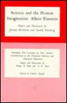 Science and the Human Imagination: Albert Einstein : Papers Anrril Eisenbud ; Edited by Charles Angoff. With the Author / by Peter Demetz. Adapted T (Leverton Lecture Series, 5.) - Jeremy Bernstein, Gerald Feinberg