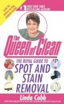 The Royal Guide To Spot And Stain Removal - Linda Cobb