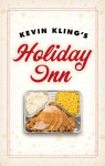 Kevin Kling's Holiday Inn - Kevin Kling