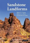 Sandstone Landforms - Robert W. Young, Robert A. L. Wray, Ann R. M. Young