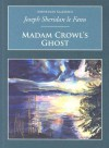 Madam Crowl's Ghost & Other Tales of Mystery - Joseph Sheridan Le Fanu
