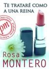 Te trataré como a una reina (Spanish Edition) - Rosa Montero