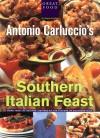Antonio Carluccio's Southern Italian Feast - Antonio Carluccio
