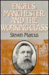 Engels, Manchester, and the Working Class - Steven Marcus, Marcus Aurelius