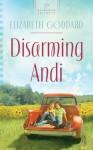 Disarming Andi - Elizabeth Goddard