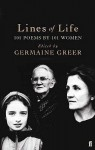 Lines Of Life: 101 Poems By 101 Women - Germaine Greer