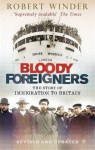 Bloody Foreigners: The Story of Immigration to Britain - Robert Winder