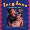 Frog Face: My Little Sister and Me - John Schindel, Janet Delaney