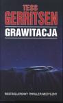 Grawitacja - Tess Gerritsen
