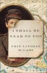 I Shall be Near to You - Erin Lindsay McCabe