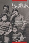 Battlefield and Classroom: Four Decades with the American Indian, 1867-1904 - Richard Henry Pratt, Robert M. Utley, David Wallace Adams