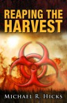 Reaping The Harvest - Michael R. Hicks