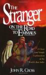 The Stranger on the Road to Emmaus - John R. Cross
