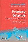 Primary Science: Knowledge and Understanding - Graham Peacock, Rob Johnsey, John Sharp, Debbie Wright