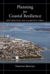 Planning for Coastal Resilience: Best Practices for Calamitous Times - Timothy Beatley
