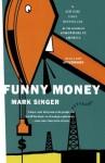 Funny Money - Mark Singer