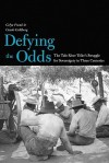 Defying the Odds: The Tule River Tribe's Struggle for Sovereignty in Three Centuries - Gelya Frank