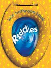 Kids' Bathroom Book: Riddles - Sterling Publishing Company, Inc., Jeff Sinclair, Sterling Publishing Company, Inc.
