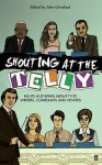 Shouting At The Telly - John Grindrod
