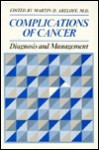 Complications Of Cancer: Diagnosis And Management - Martin D. Abeloff