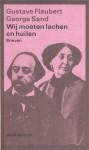 Wij moeten lachen en huilen - Gustave Flaubert