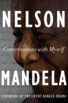 Conversations With Myself - Nelson Mandela, Barack Obama