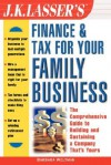 J.K. Lasser's Finance & Tax for Your Family Business - Barbara Weltman