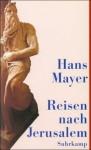 Reisen nach Jerusalem: Erfahrungen 1968 bis 1995 - Hans Mayer