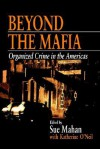 Beyond the Mafia: Organized Crime in the Americas - Sue Mahan