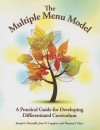The Multiple Menu Model: A Practical Guide For Developing Differentiated Curriculum - Joseph S. Renzulli, Jann H. Leppien