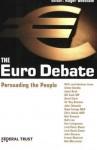 Euro Debate: Persuading People: Persuading People - Roger Beetham, Geoffrey Farrington