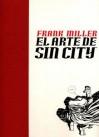 El arte de Sin City - Frank Miller