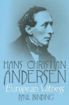 Hans Christian Andersen:European Witness - Paul Binding