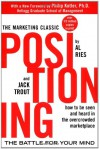 Positioning: The Battle for Your Mind: How to Be Seen and Heard in the Overcrowded Marketplace - Al Ries, Jack Trout