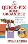 The Quick-Fix Home Organizer - Emilie Barnes