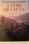 A Time of Gifts: On Foot to Constantinople: From the Hook of Holland to the Middle Danube - Patrick Leigh Fermor