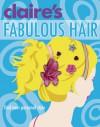 Girls' Style: Fabulous Hair - Maria Neuman