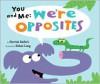 You And Me: We're Opposites - Harriet Ziefert, Ethan Long