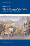 Sources of Making of the West with Concise Correlation Guide, Volume I - Lynn Hunt, Thomas R. Martin, Barbara H. Rosenwein, R. Po-chia Hsia, Bonnie G. Smith, Katharine J. Lualdi
