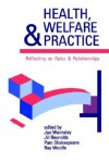 Health, Welfare and Practice: Reflecting on Roles and Relationships - Jan Walmsley