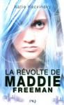 La révolte de Maddie Freeman (La révolte de Maddie Freeman, #1) - Katie Kacvinsky, Cécile Chartres