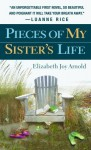Pieces of My Sister's Life - Elizabeth Joy Arnold